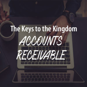 Accounts Receivable Management – The Keys to the Kingdom