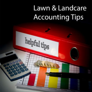 Lawn and Landcare business year end accounting tips